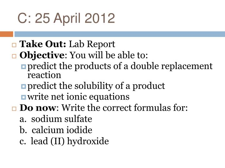 C: 25 April 2012