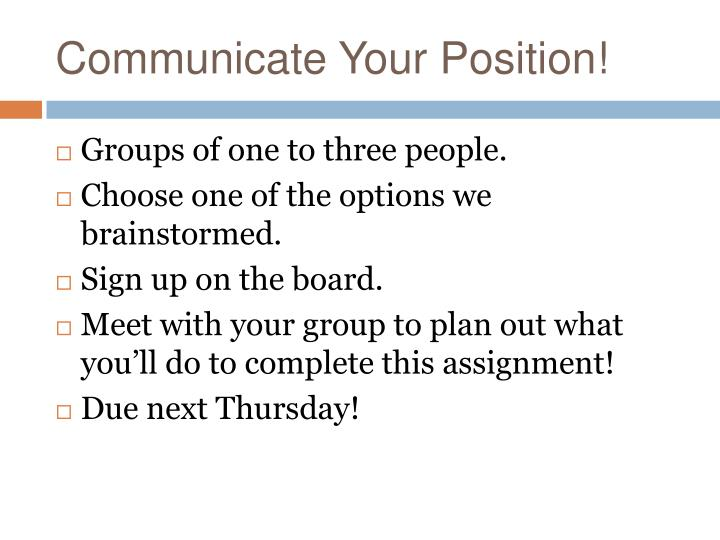 Communicate Your Position!