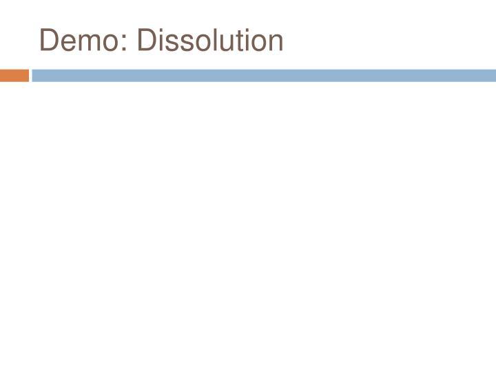 Demo: Dissolution