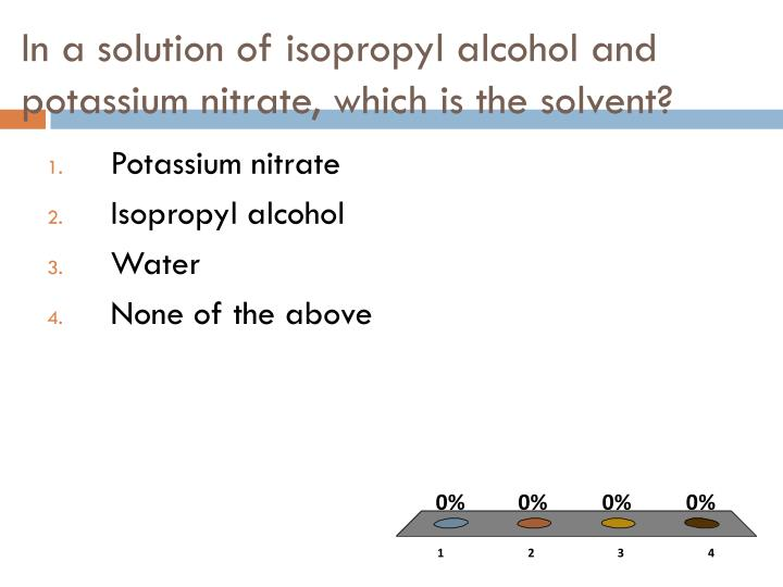 In a solution of isopropyl alcohol and potassium nitrate, which is the solvent?