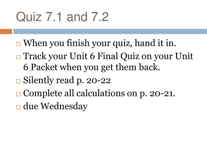 Quiz 7.1 and 7.2