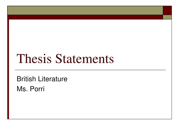 british literature thesis Topics for literature based research paper 1 tragedies of ancient greece sophocles oedipus rex: the concept of the divine right.
