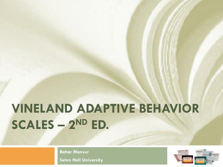 Vineland adaptive behavior scales 2 nd ed