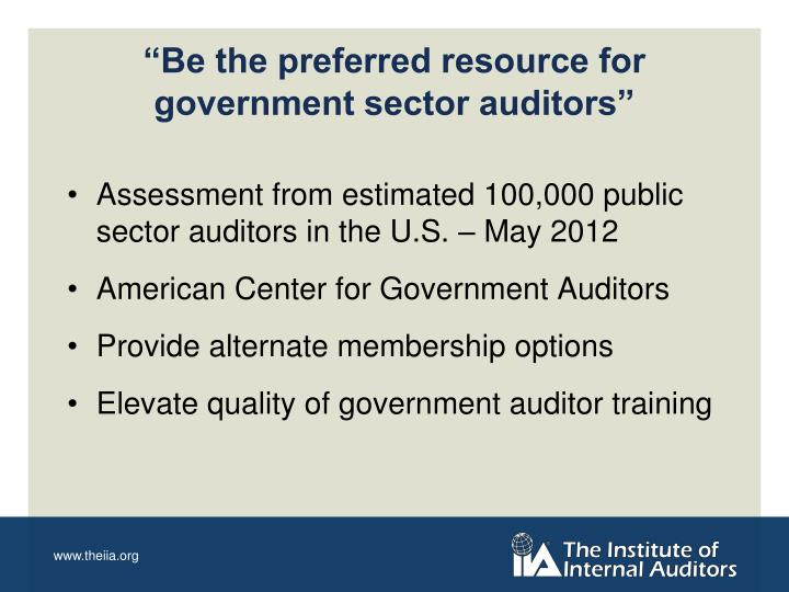 """Be the preferred resource for government sector auditors"""