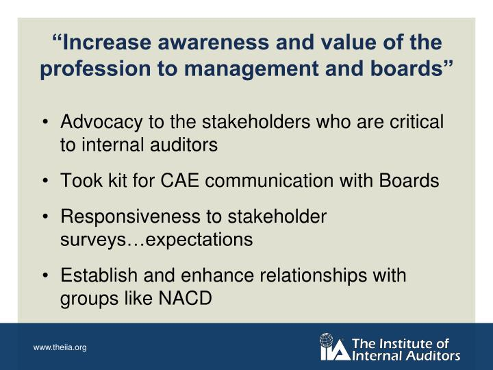 """Increase awareness and value of the profession to management and boards"""