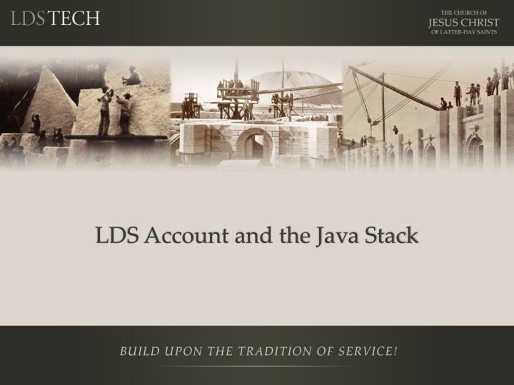 LDS Account and the Java Stack