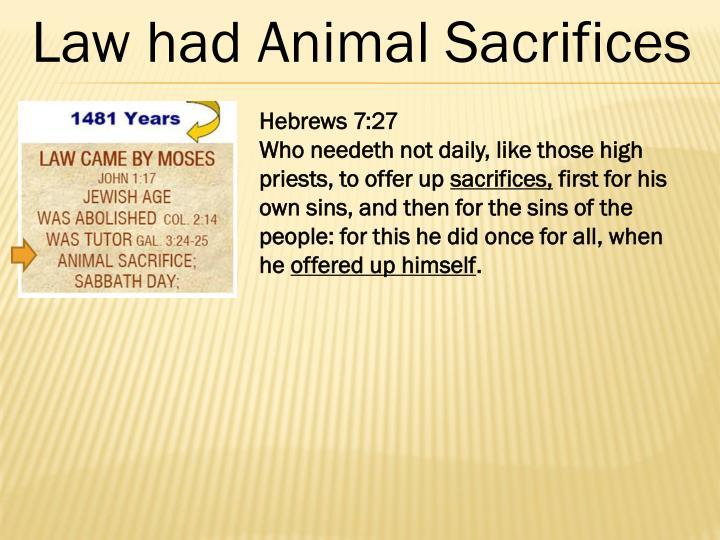 Law had Animal Sacrifices