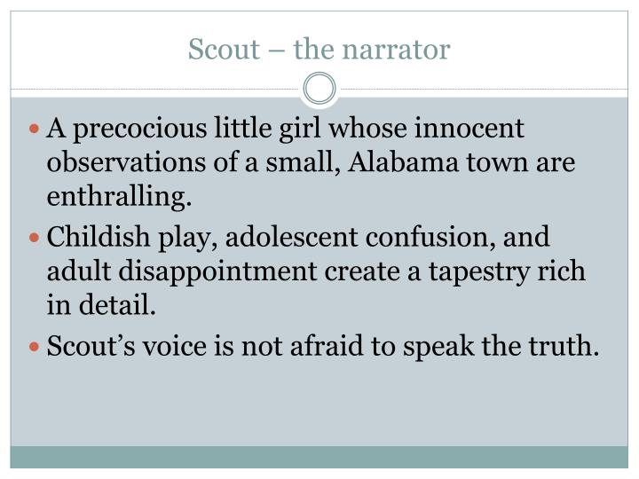 Scout – the narrator