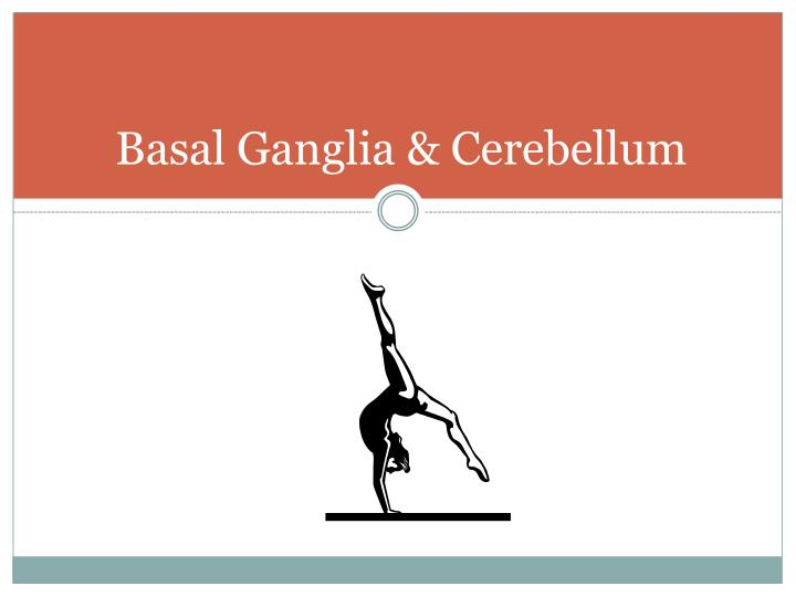 Basal Ganglia & Cerebellum