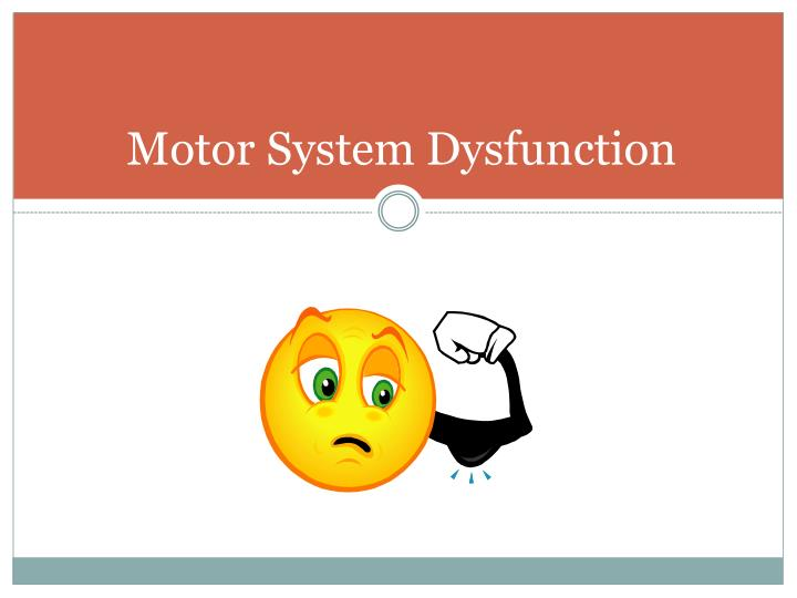 Motor System Dysfunction