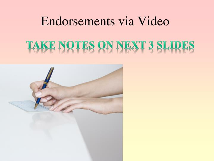 Endorsements via Video