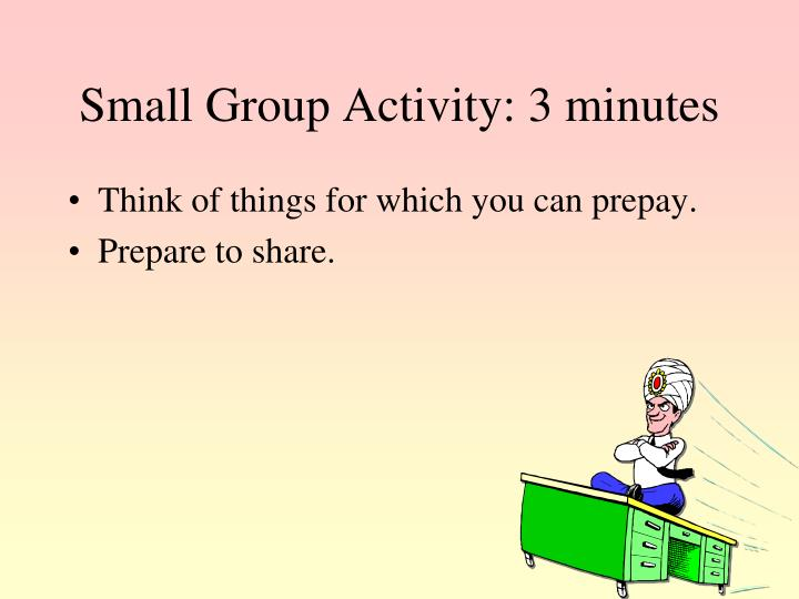Small Group Activity: 3 minutes