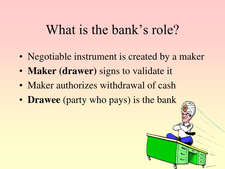 What is the bank's role?