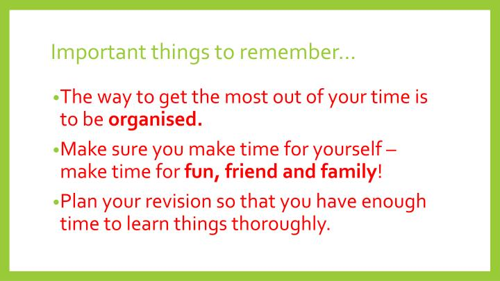 Important things to remember…