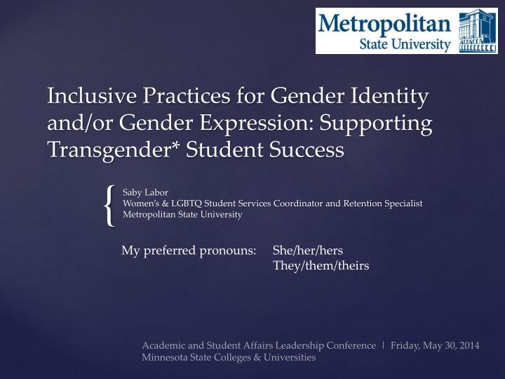 Inclusive Practices for Gender Identity and/or Gender Expression: Supporting Transgender* Student Success