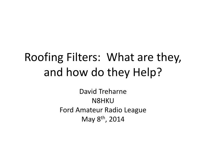 Roofing filters what are they and how do they help