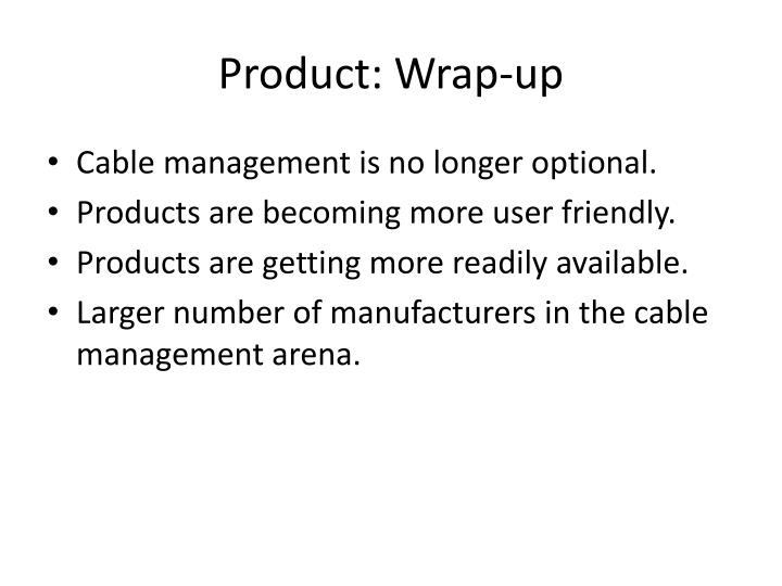 Product: Wrap-up