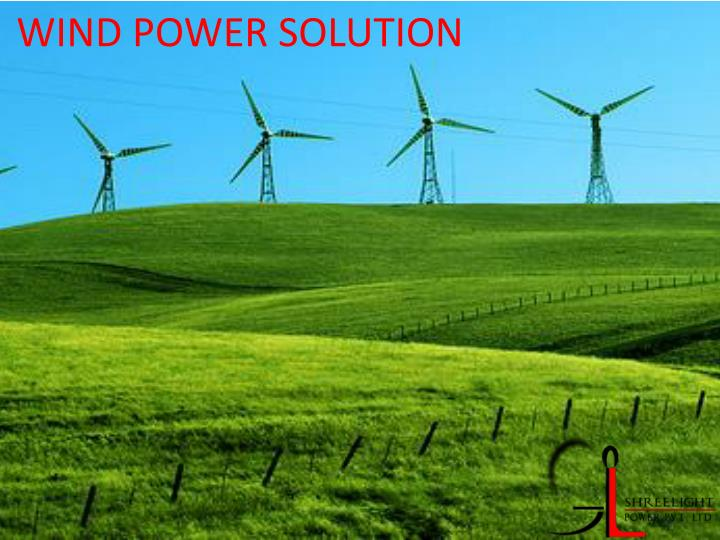 Wind power solution