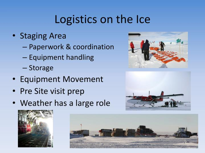 Logistics on the Ice