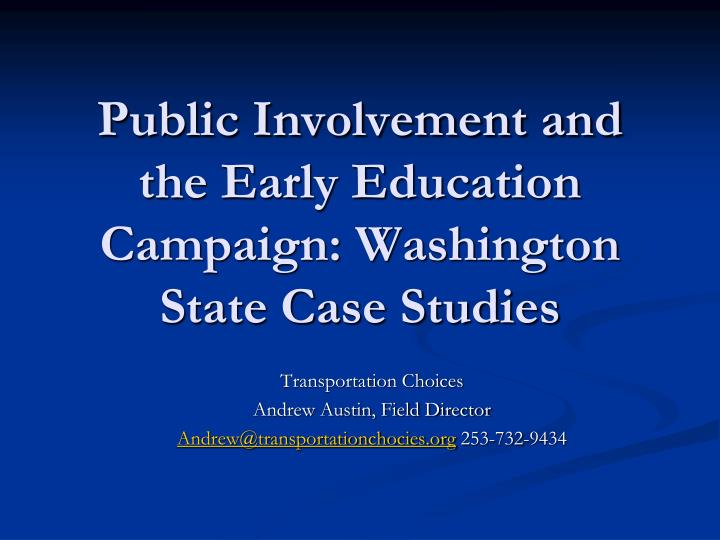 Public Involvement and the Early Education Campaign: Washington State Case Studies