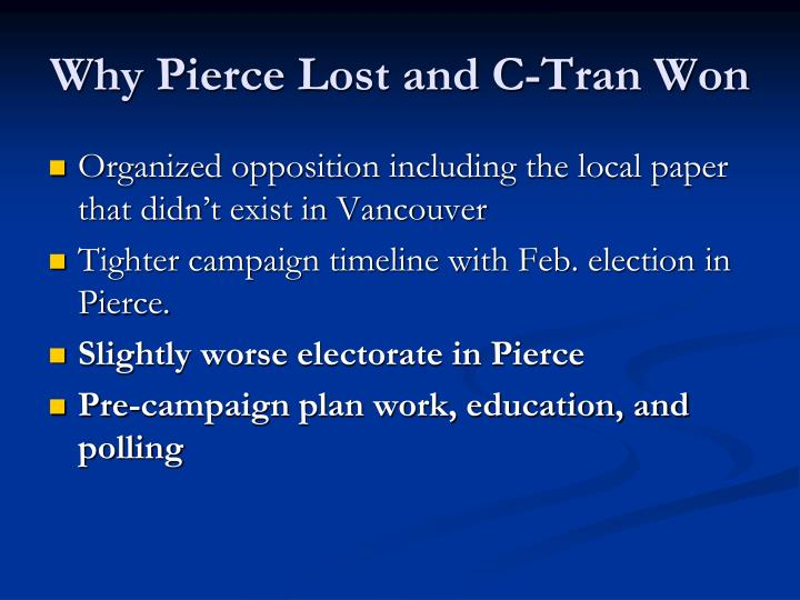 Why Pierce Lost and C-Tran Won