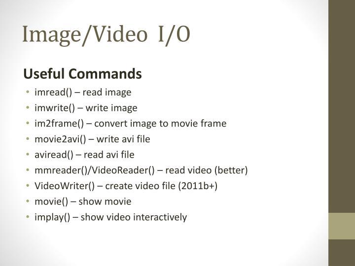 Image/Video  I/O