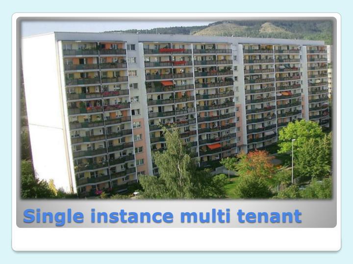 Single instance multi tenant