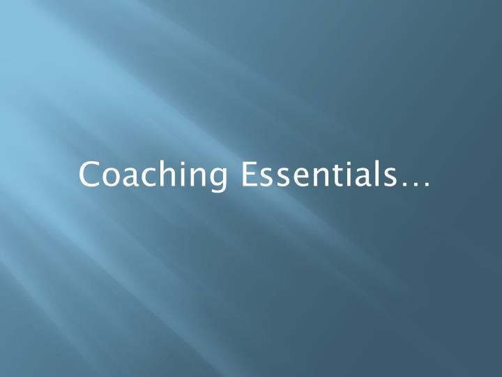 Coaching Essentials…