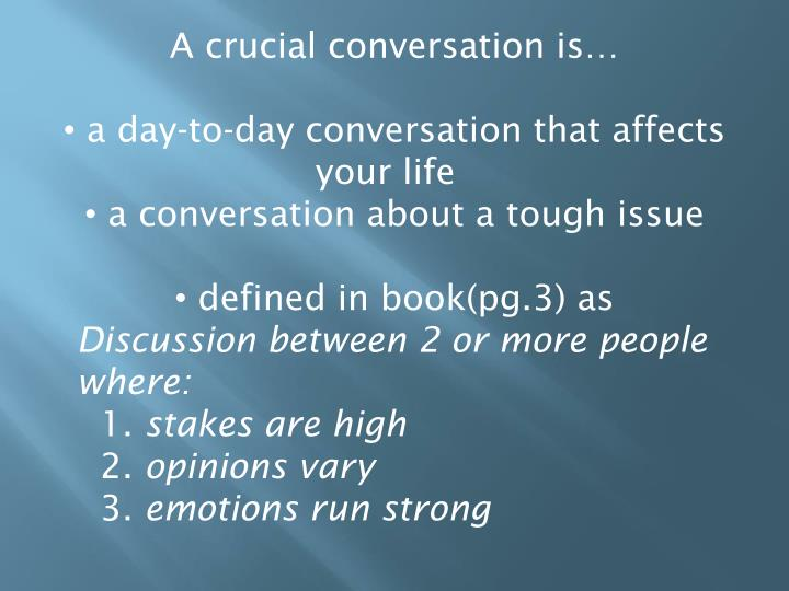 A crucial conversation is…