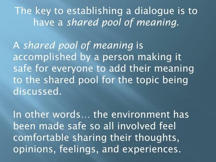 The key to establishing a dialogue is to have a