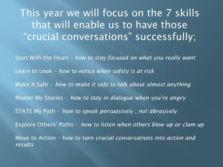 This year we will focus on the 7 skills that will enable us to have those