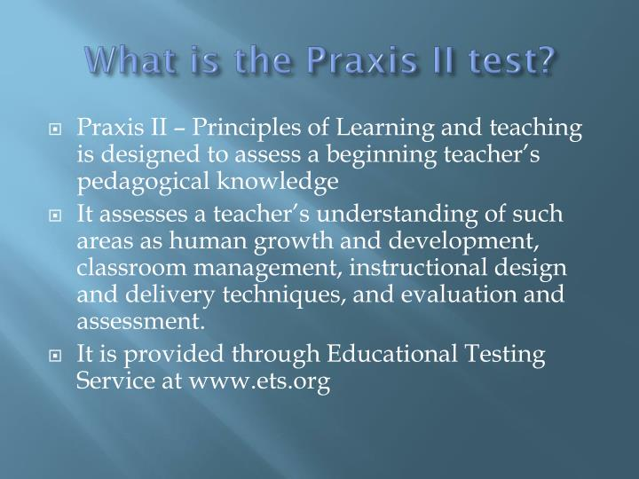 What is the Praxis II test?