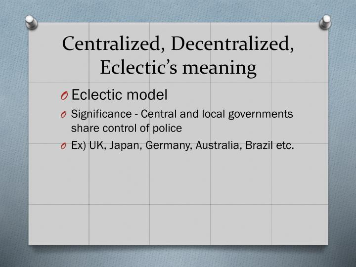 Centralized, Decentralized, Eclectic's