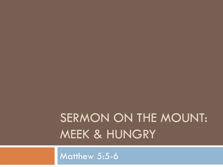 Sermon on the mount meek hungry