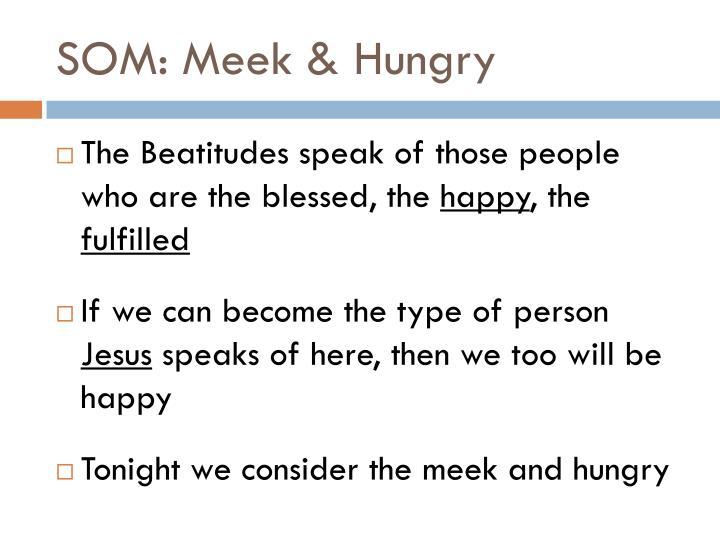 SOM: Meek & Hungry
