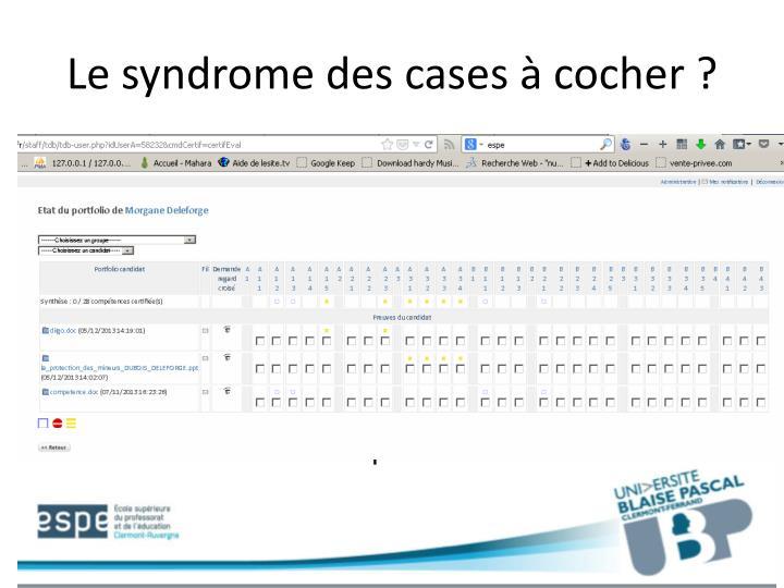 Le syndrome des cases  cocher ?