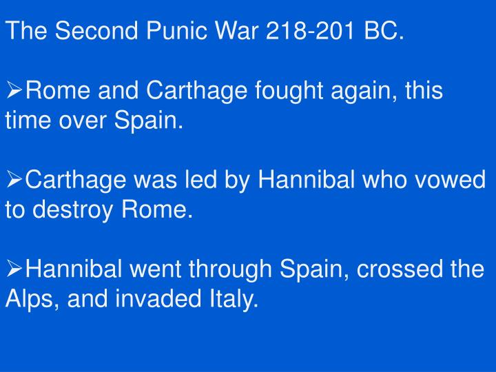 The Second Punic War 218-201 BC.
