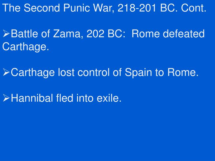 The Second Punic War, 218-201 BC. Cont.