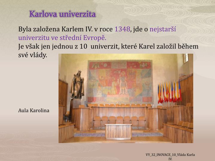 Byla založena Karlem IV. v roce