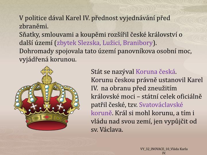 V politice dával Karel IV. přednost vyjednávání před zbraněmi.