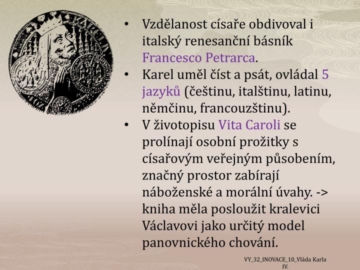 Vzdělanost císaře obdivoval i italský renesanční básník