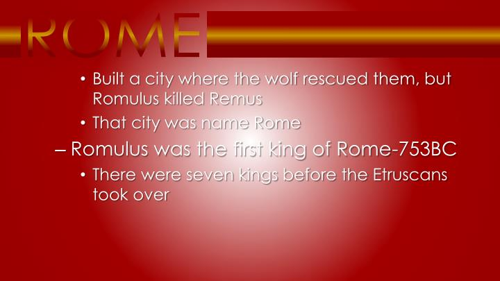 Built a city where the wolf rescued them, but Romulus killed Remus