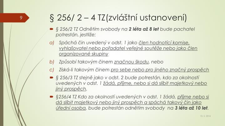 § 256/ 2 – 4 TZ(zvláštní ustanovení)
