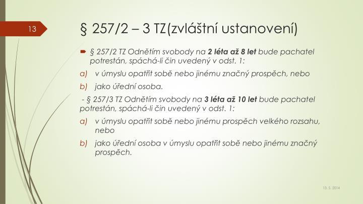 § 257/2 – 3 TZ(zvláštní ustanovení)