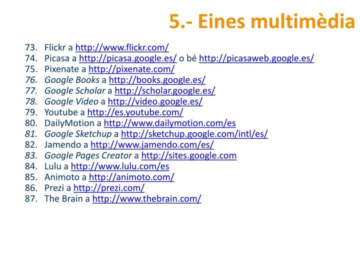 5.- Eines multimèdia