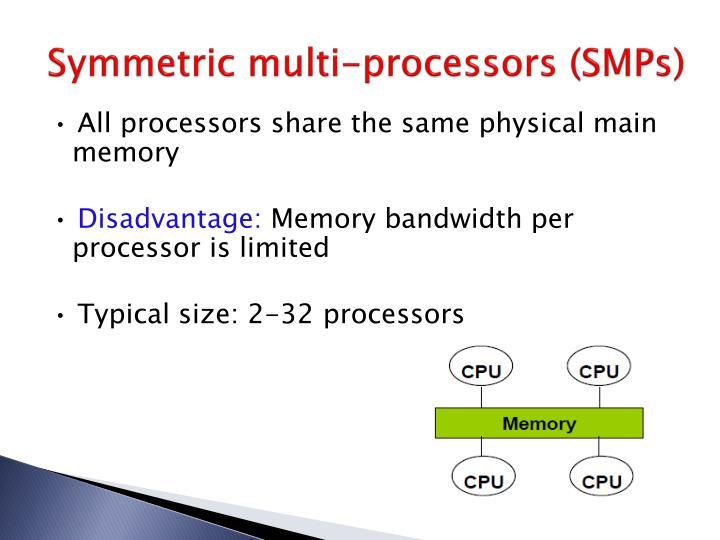 Symmetric multi-processors (SMPs)