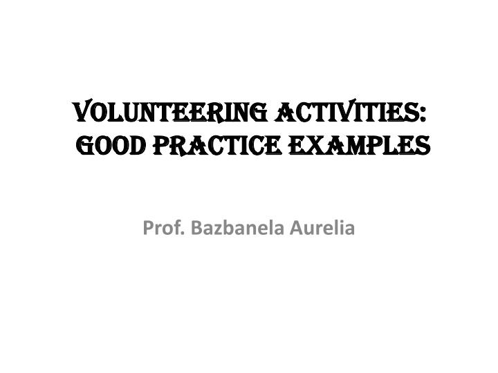 Volunteering activities good practice examples