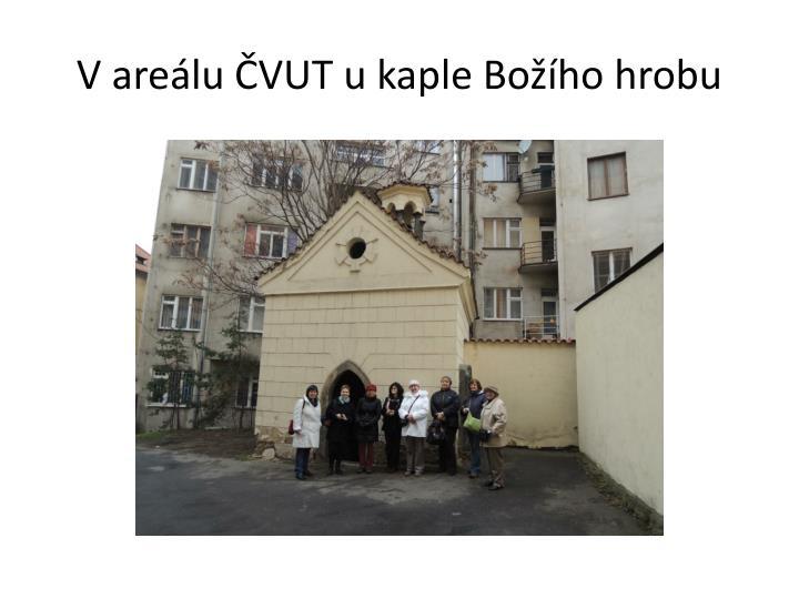 V areálu ČVUT u kaple Božího hrobu