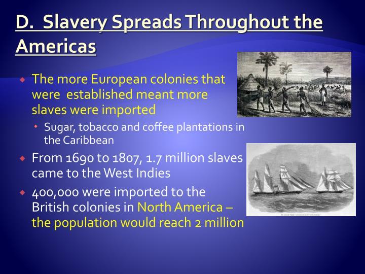 D.  Slavery