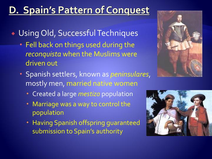 D.  Spain's Pattern of Conquest